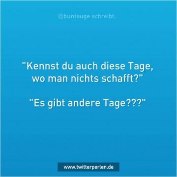 Quelle: http://www.twitterperlen.de/2015/04/24/die-tage/